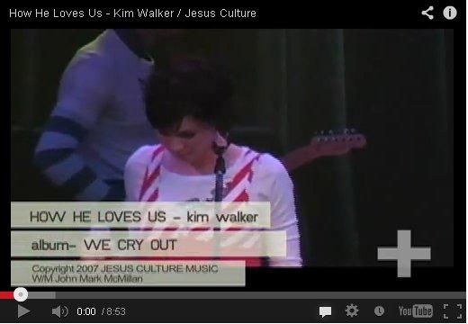 How He Loves Us by Kim Walker on YouTube